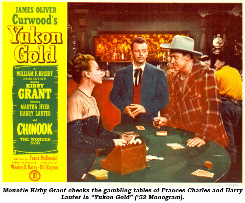 "Mountie Kirby Grant checks the gambling tables of Frances Charles and Harry Lauter in ""Yukon Gold"" ('52 Monogram)."