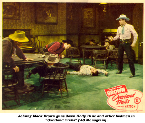 "Johnny Mack Brown guns down Holly Bane and other badmen in ""Overland Trails"" ('48 Monogram)."