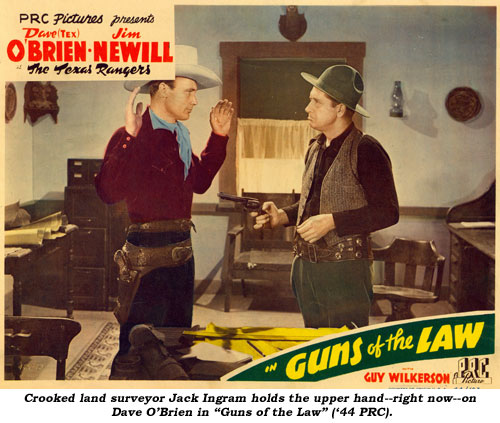 "Crooked land surveyor Jack Ingram holds the upper hand--right now--on Dave O'Brian in ""Guns of the Law"" ('44 PRC)."