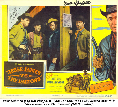 "Four bad men (l-r): Bill Phipps, William Tannen, John Cliff, James Griffith in ""Jesse James vs. The Daltons"" ('53 Columbia)."