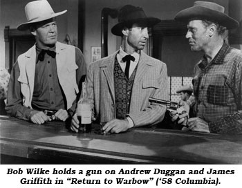 "Bob Wilke holds a gun on Andrew Duggan and James Griffith in ""Return to Warbow"" ('58 Columbia)."
