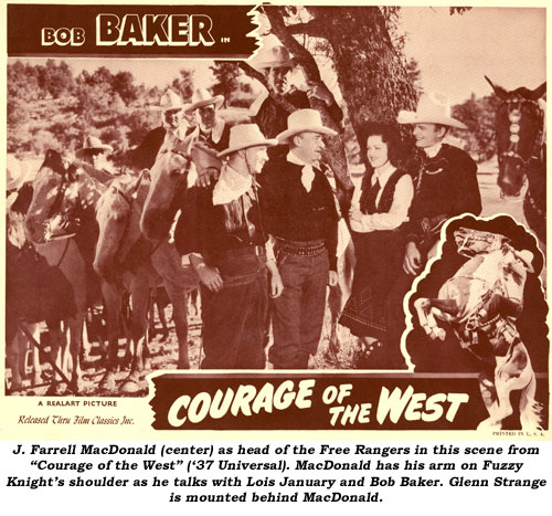 "J. Farrell MacDonald (center) as head of the Free Rangers in this scene from ""Courage of the West"" ('37 Universal). MacDonald has his arm on Fuzzy Knight's shoulder as he talks with Lois January and Bob Baker. Glenn Strange is mounted behind MacDonald."