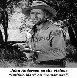 "John Anderson as the vicious ""Buffalo Man"" on ""Gunsmoke""."
