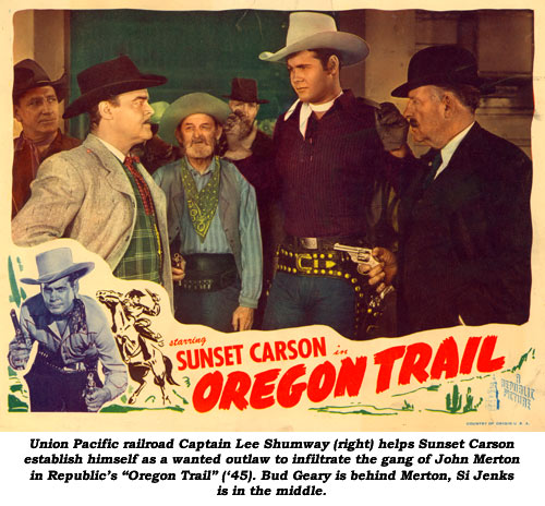 "Union Pacific railroad Captain Lee Shumway (right) helps Sunset Carson establish himself as a wanted outlaw to infiltrate the gang of John Merton in Republic's ""Oregon Trail"" ('45). Bud Geary is behind Merton, Si Jenks is in the middle."