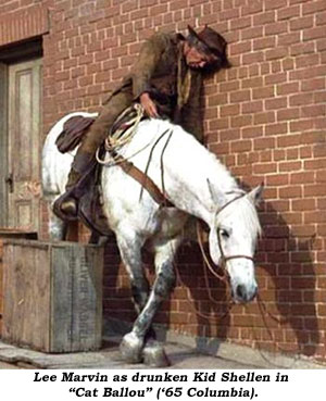 "Lee Marvin as drunken Kid Shellen in ""Cat Ballou"" ('65 Columbia)."
