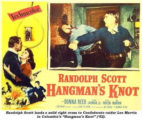 "Randolph Scott lands a solid right cross to Confederate raider Lee Marvin in Columbia's ""Hangman's Knot"" ('52)."