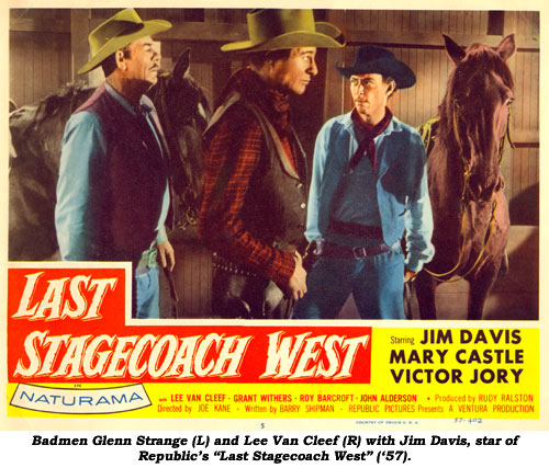 "Badmen Glenn Strange (L) and Lee Van Cleef (R) with Jim Davis, star of Republic's ""Last Stagecoach West"" ('57)."