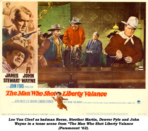 "Lee Van Cleef as badman Reese, Strother Martin, Denver Pyle and John Wayne in a tense scene from ""The Man Who Shot Liberty Valance"" (Paramount '62)."