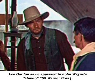 "Leo Gordon as he appeared in John Wayne's ""Hondo"" ('53 Warner Bros.)."