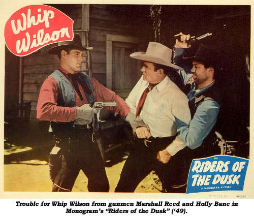 "Trouble for Whip Wilson from gunmen Marshall Reed and Holly Bane in Monogram's ""Riders of the Dusk"" ('49)."