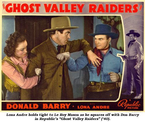 "Lona Andre holds tight to Le Roy Mason as he squares off with Don Barry in Republic's ""Ghost Valley Raiders"" ('40)."