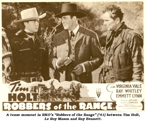 "A tense moment in RKO's ""Robbers of the Range"" ('41) between Tim Holt, Le Roy Mason and Ray Bennett."