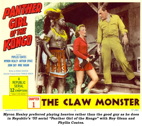 "Myron Healey perferred playing heavies rather than the good guy as he does in Republic's '55 serial ""Panther Girl of the Kongo"" with Roy Glenn and Phyllis Coates."