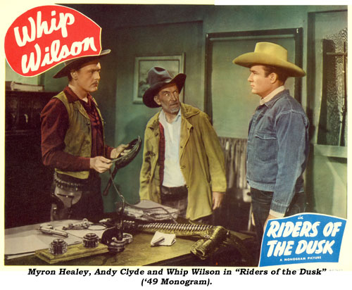 "Myron Healey, Andy Clyde and Whip Wilson in ""Riders of the Dusk"" ('49 Monogram)."