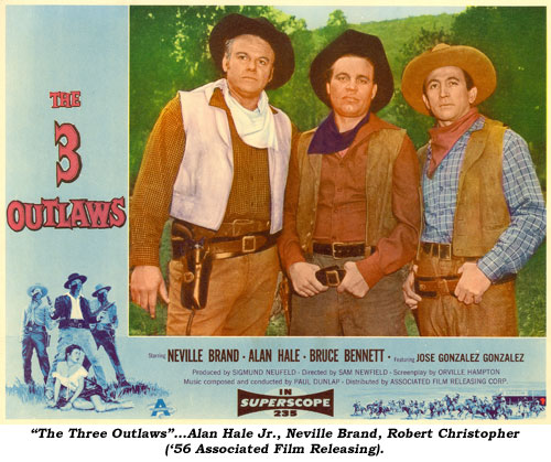 """The Three Outlaws""...Alan Hale Jr., Neville Brand, Robert Christopher ('56 Associated Fim Releasing)."