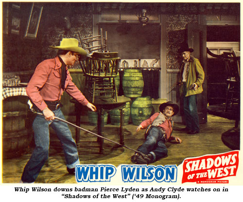 "WHip Wilson downs badman Pierce Lyden as Andy Clyde watches on in ""Shadows of the West"" ('49 Monogram)."