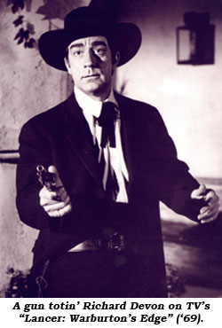 "A gun totin' Richard Devon on TV's ""Lancer: Warburton's Edge"" ('69)."