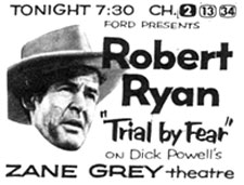 "TV GUIDE ad for ""Trial by Fear"" on ""Zane Grey Theatre"" starring Robert Ryan."