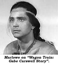 "Marlowe on ""Wagon Train: Gable Carswell Story""."