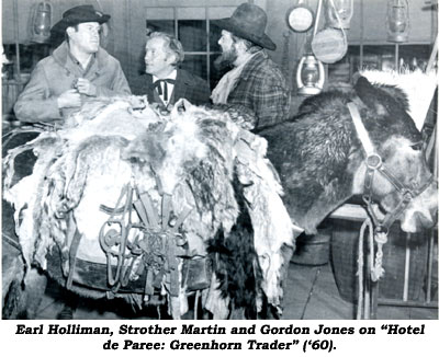 "Earl Holliman, Strother Martin and Gordon Jones on ""Hotel de Paree: Greenhorn Trader"" ('60)."