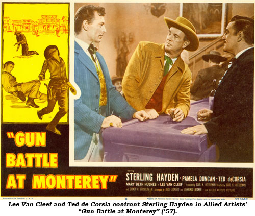 "Lee Van Cleef and Ted de Corsia confront Sterling Hayden in Allied Artists' ""Gun Battle at Monterey"" ('57)."