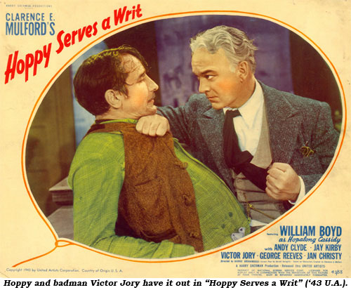 "Hoppy and badman Victor Jory have it out in ""Hoppy Serves a Writ"" ('43 U.A.)."