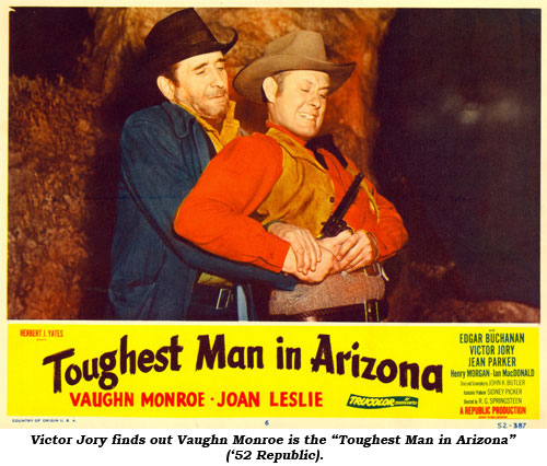 "Victor Jory finds out Vaughn Monroe is the ""Toughest Man in Arizona"" ('52 Republic)."