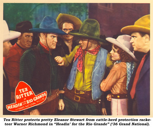 "Tex Ritter protects pretty Eleanor Stewart from cattle-herd protection racketeer Warner Richmond in ""Headin' for the Rio Grande"" ('36 Grand National)."