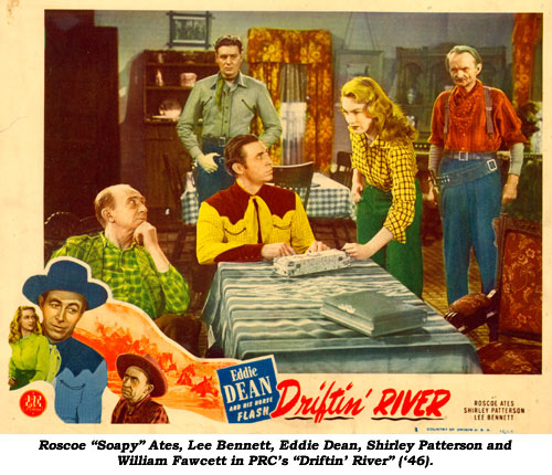 "Rosco ""Soapy"" Ates, Lee Bennett, Eddie Dean, Shirley Patterson and William Fawcett in PRC's ""Driftin' River"" ('46)."