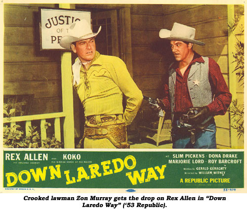 "Crooked lawman Zon Murray gets the drop on Rex Allen in ""Down Laredo Way"" ('53 Republic)."