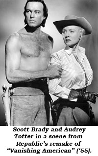 "Scott Brady and Audrey Totter in a scene from Republic's remake of ""Vanishing American"" ('55)."