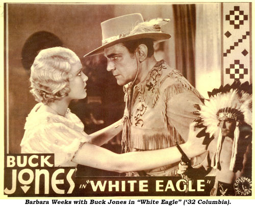 "Barbara Weeks with Buck Jones in ""White Eagle"" ('32 Columbia)."