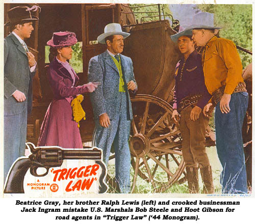 "Beatrice Gray, her brother Ralph Lewis (left) and crooked businessman Jack Ingram mistake U.S. Marshals Bob Steele and Hoot Gibson for road agents in ""Trigger Law"" ('44 Monogram)."