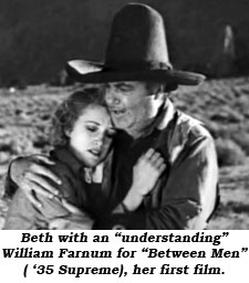 Beth with an understanding William Farnum for Between Men ('35 Supreme), her first film.
