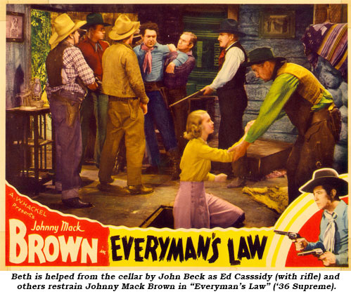 "Beth is helped from the cellar by John Beck as Ed Cassidy (with rifle) and others restrain Johnny Mack Brown in ""Everyman's Law"" ('36 Supreme)."