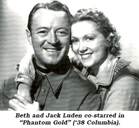 Beth and Jack Luden co-starred in Phantom Gold ('38 Columbia)