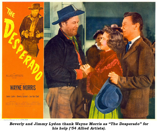 "Beverly and Jimmy Lydon thank Wayne Morris as ""The Desperado"" for his help ('54 Allied Artists)."