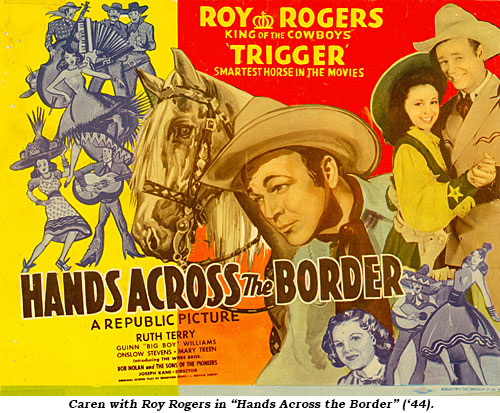 "Caren with Roy Rogers in ""Hands Across the Border"" ('44)."