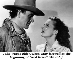 "John Wayne bids Coleen Gray farewell at the beginning of ""Red River"" ('48 U.A.)."