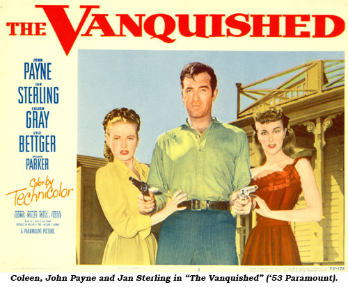 "Coleen, John Payne and Jan Sterling in ""The Vanquished"" ('53 paramount)."