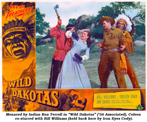 "Menaced again by Indians in ""Wild Dakotas"" ('56 Associated), co-starred with Bill Williams (held back here by Iron Eyes Cody)."
