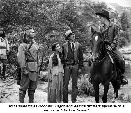 "Jeff Chandler as Cochise, Paget and James Stewart speak with a miner in ""Broken Arrow""."
