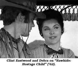 "Clint Eastwood and Debra on ""Rawhide: Hostage Child"" 9'62)."