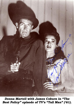 "Donna Martell with James Coburn in ""The Best Policy"" episode of TV's ""Tall Man"" ('61)."