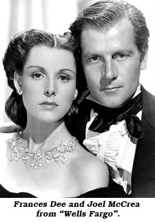 "France Dee and Joel McCrea from ""Wells Fargo""."