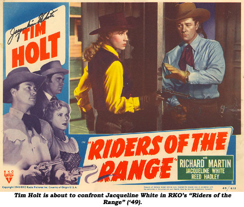 "Tim Holt is about to confront Jacqueline White in RKO's ""Riders of the Range"" ('49)."