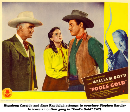 "Hopalong Cassidy and Jane Randolph attempt to convince Stephen Barclay to leave an outlaw gang in ""Foot's Gold"" ('47)."