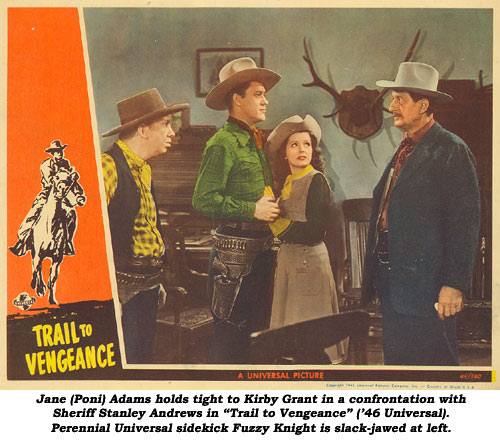 "Jane (Poni) Adams holds tight to Kirby Grant in a confrontation with Sheriff Stanley Andrews in ""Trail to Vengeance"" ('46 Universal). Perennial Universal sidekick Fuzzy Knight is slack-jawed at left."