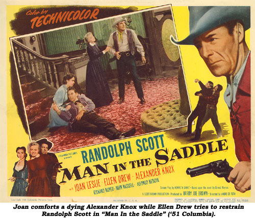 "Joan comforts a dying Alexander Knox while Ellen Drew tries to restrain Randolph Scott in ""Man in the Saddle"" ('51 Columbia)."