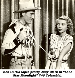 "Ken Curtis ropes pretty Judy Clark in ""Lone  Star Moonlight"" ('46 Columbia)."